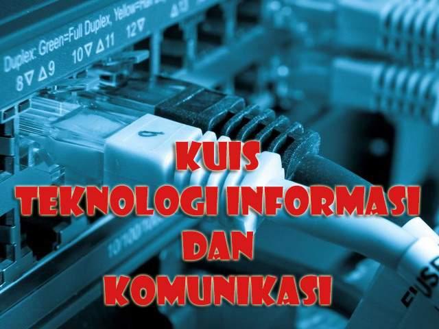Kuis TIK (Teknologi Informasi Dan Komunikasi)